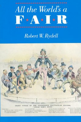 All the World's a Fair By Rydell, Robert W.