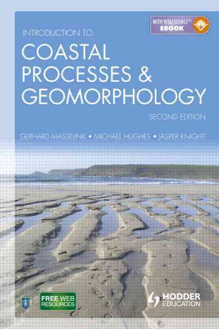 An Introduction to Coastal Processes and Geomorphology By Masselink, Gerd/ Hughes, Michael/ Knight, Jasper