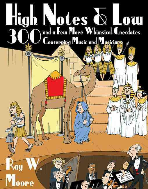 High Notes and Low By Moore, Ray W.